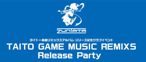 TAITO GAME MUSIC REMIXS RELEASE PARTY