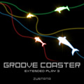 GROOVE COASTER EXTENDED PLAY 3