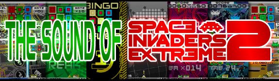 THE SOUND OF SPACE INVADERS EXTREME 2